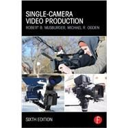Single-Camera Video Production by Musburger, PhD; Robert B., 9780415822589