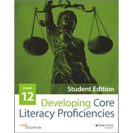 Developing Core Literacy Proficiencies, Grade 12 by Odell Education, 9781119192589