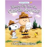 Where Did You Go, Charlie Brown? by Schulz, Charles M. (CRT); Reeves, Diane Lindsey; Barnes, Cheryl Shaw; Brannon, Tom, 9781621572589