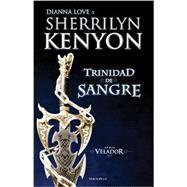 Trinidad de sangre / Blood Trinity by Kenyon, Sherrylin; Love, Diana; Lambert, Violeta, 9788415952589