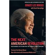 The Next American Revolution: Sustainable Activism for the Twenty-first Century by Boggs, Grace Lee; Kurashige, Scott; Glover, Danny; Wallerstein, Immanuel (AFT), 9780520272590