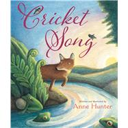 Cricket Song by Hunter, Anne, 9780544582590