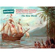 Did Christopher Columbus Really Discover America? And Other Questions about the New World by Berne, Emma Carlson, 9781454912590