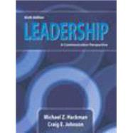 Leadership : A Communication Perspective by Hackman, Michael Z.; Johnson, Craig E., 9781478602590