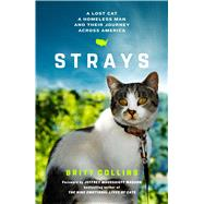 Strays A Lost Cat, a Drifter, and Their Journey Across America by Collins, Britt; Masson, Jeffrey Moussaieff, 9781501122590