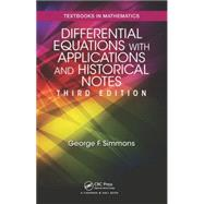 Differential Equations with Applications and Historical Notes, Third Edition by Simmons; George F., 9781498702591