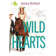 Wild Hearts An If Only novel by Burkhart, Jessica, 9781619632592