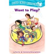 Want to Play? by Yoo, Paula; Ng-benitez, Shirley, 9781620142592