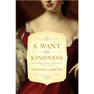A Want of Kindness by Limburg, Joanne, 9781681772592