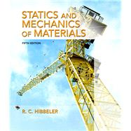Statics and Mechanics of Materials by Hibbeler, Russell C., 9780134382593
