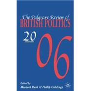 Palgrave Review of British Politics 2006 by Rush, Michael; Giddings, Philip, 9780230002593