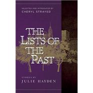 The Lists of the Past by Hayden, Julie; Strayed, Cheryl, 9780988172593