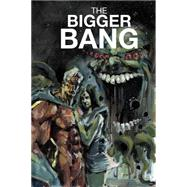 The Bigger Bang by Kirkbride, D. J.; Gogtzilas, Vassilis; Cvetkovic, Frank, 9781631402593