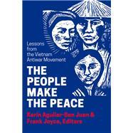 The People Make the Peace by Juan, Kar�n Aguilar-san; Joyce, Frank, 9781935982593