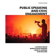 Public Speaking and Civic Engagement, Books a la Carte Edition by Hogan, J. Michael; Hayes Andrews, Patricia; Andrews, James R.; Williams, Glen, 9780134202594