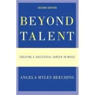 Beyond Talent : Creating a Successful Career in Music by Beeching, Angela Myles, 9780195382594