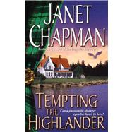 Tempting the Highlander by Chapman, Janet, 9781476752594