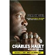 Fear No Evil by Haley, Charles; Sullivan, Jeff; Jones, Jerry; Lott, Ronnie, 9781629372594
