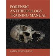 Forensic Anthropology Training Manual by Burns; Karen Ramey, 9780205022595