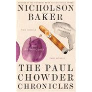 The Paul Chowder Chronicles: The Anthologist / Traveling Sprinkler by Baker, Nicholson, 9780399172595