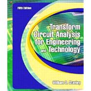 Transform Circuit Analysis for Engineering and Technology by Stanley, William D., 9780130602596