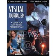 Visual Journalism A Guide for New Media ...