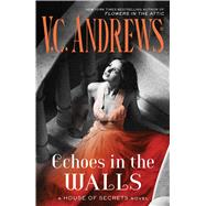 Echoes in the Walls by Andrews, V. C., 9781501162596