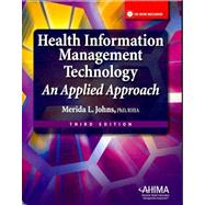 Health Information Management Technology 3/e by Merida L Johns, 9781584262596