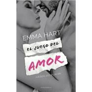 El juego del amor/ The Love Game by Hart, Emma; Nogales, Laura Fernandez, 9788415952596