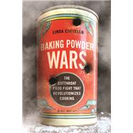 Baking Powder Wars by Civitello, Linda, 9780252082597