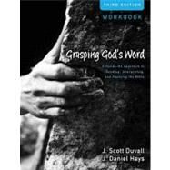 Grasping God's Word: A Hands-On Approach to Reading, Interpreting, and Applying the Bible (Workbook) by Duvall, J. Scott; Hays, J. Daniel, 9780310492597