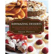 Rawmazing Desserts by Powers, Susan, 9781634502597