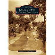 Kansas City's Parks and Boulevards by Alley, Patrick; Boley, Dona, 9781467112598