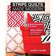 Stripe Quilts Made Modern by Palmer, Lauren S., 9781617452598