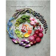 Foraged Art by Cole, Peter; Jonath, Leslie; Earnshaw, Rory, 9781681882598
