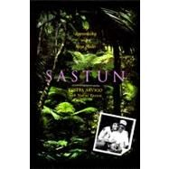 Sastun : One Woman's Apprenticeship with a Maya Healer and Their Efforts to Save the Vanishing Tradition of Rainforest Medicine by Arvigo, Rosita, 9780062502599