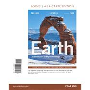 Earth An Introduction to Physical Geology, Books a la Carte Edtion by Tarbuck, Edward J.; Lutgens, Frederick K.; Tasa, Dennis G., 9780134182599