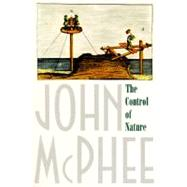The Control of Nature by McPhee, John, 9780374522599