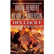 Hellhole: Awakening by Herbert, Brian; Anderson, Kevin J., 9780765362599