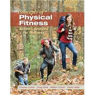 General Combo Concepts of Physical Fitness with Connect Access Card by Corbin, Charles; Welk, Gregory; Corbin, William; Welk, Karen, 9781259682599