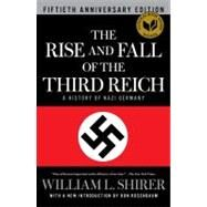 The Rise and Fall of the Third Reich A History of Nazi Germany by Shirer, William L.; Rosenbaum, Ron, 9781451642599