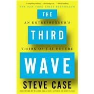 The Third Wave An Entrepreneur's Vision of the Future by Case, Steve, 9781501132599