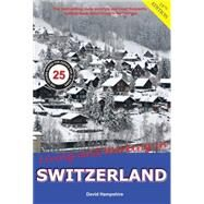 Living and Working in Switzerland: A Survival Handbook by Hampshire, David, 9781909282599