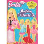 I Can be... Anything I Want to Be (Barbie) by Man-Kong, Mary; An, Jiyoung, 9780375872600