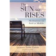 The Sun Still Rises by Tisdale, Leonora Tubbs, 9780664262600