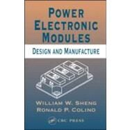 Power Electronic Modules: Design and Manufacture by Sheng; William W., 9780849322600