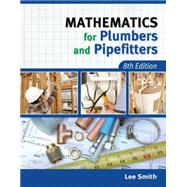 Mathematics for Plumbers and Pipefitters by Smith, Lee, 9781111642600