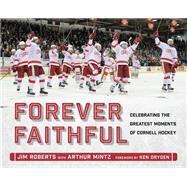 Forever Faithful by Roberts, Jim; Mintz, Arthur (CON); Dryden, Ken, 9781501702600