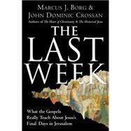 The Last Week by Borg, Marcus J., 9780060872601