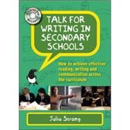 Talk for Writing in Secondary School: How to Achieve Effective Reading, Writing and Communication Across the Curriculum